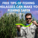 Free Tips of Fishing Sunglasses Can Make your Fishing Safer