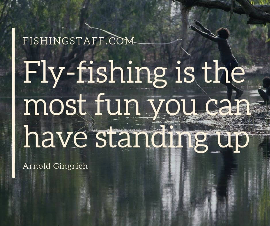 Fly-fishing is the most fun you can have standing up
